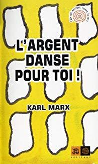 couverture L'Argent danse pour toi par Karl Marx