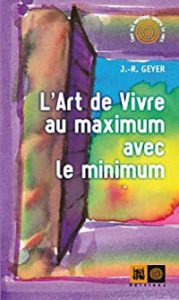 couverture L'Art de vivre au maximum avec le minimum
