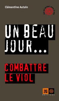couverture Un beau jour… Combattre le viol par Clémentine Autain