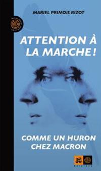 couverture Attention à la marche ! Comme un Huron chez Macron