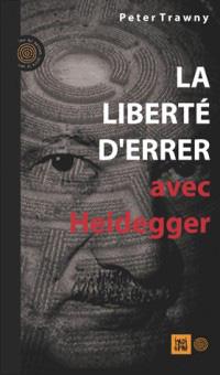 couverture La liberté d'errer, avec Heidegger