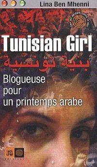 couverture Tunisian Girl, Blogueuse pour un printemps arabe par Lina Ben Mhenni