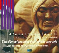 couverture L'art d'enseignement des Indiens iroquois : Aux sources de la première Constitution