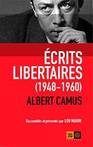 Albert Camus écrits libertaires (1948-1960) rassemblés et présentés par Lou Marin