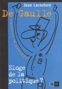 Couverture De Gaulle raconté à Benjamin, Eloge de la politique ?