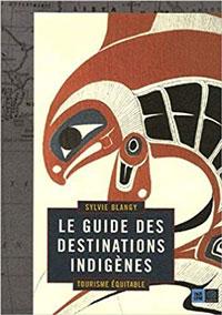 couverture Le guide des destinations indigènes