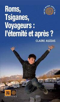 couverture Roms, Tsiganes, Voyageurs : L'éternité et après ?