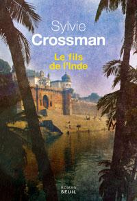 couverture Le Fils de l'Inde, roman, par Sylvie Crossman