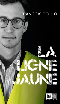 La Ligne Jaune. François Boulo