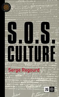 Couverture livre SOS Culture Serge Regourd